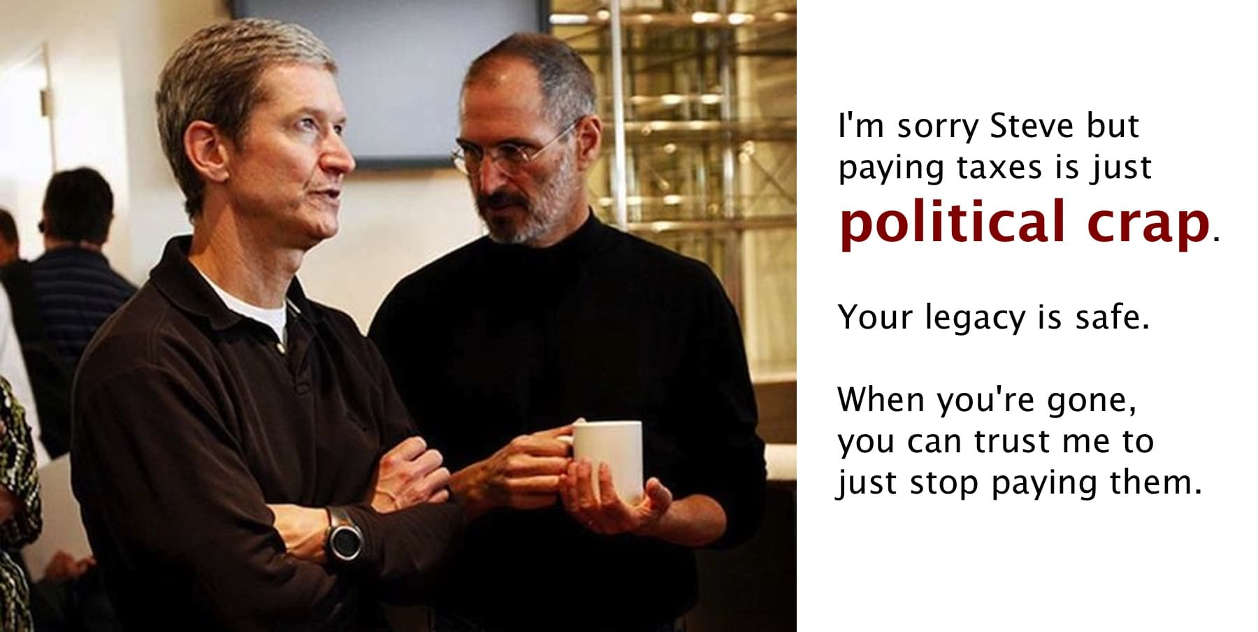 tim-cook-steve-jobs-paying-taxes-political-crap